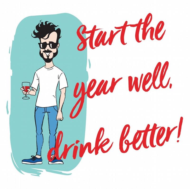 Start the year well, drink better!