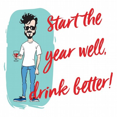 Start the year well, drink better!